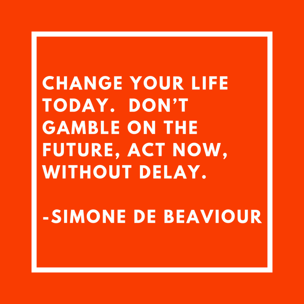 change = you life today